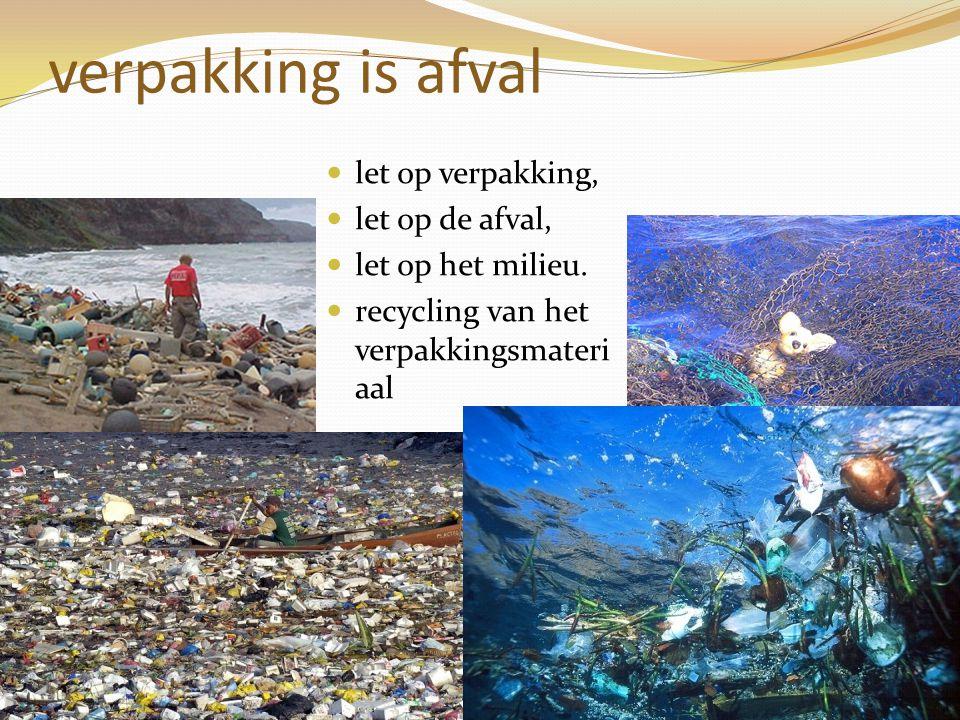 verpakking is afval let op verpakking, let op de afval,