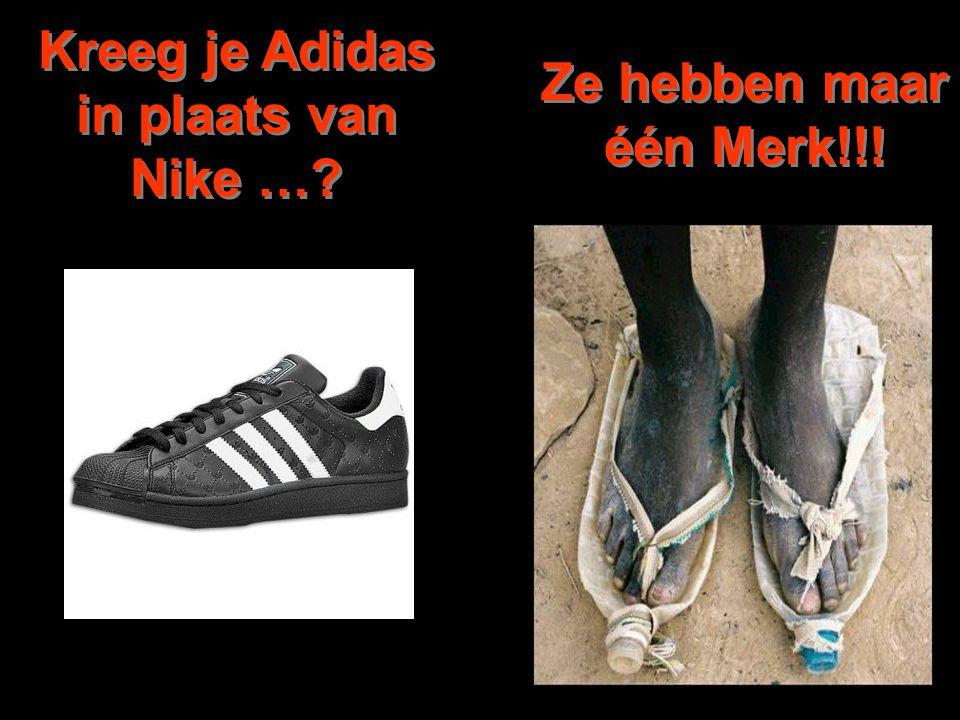 Kreeg je Adidas in plaats van Nike …