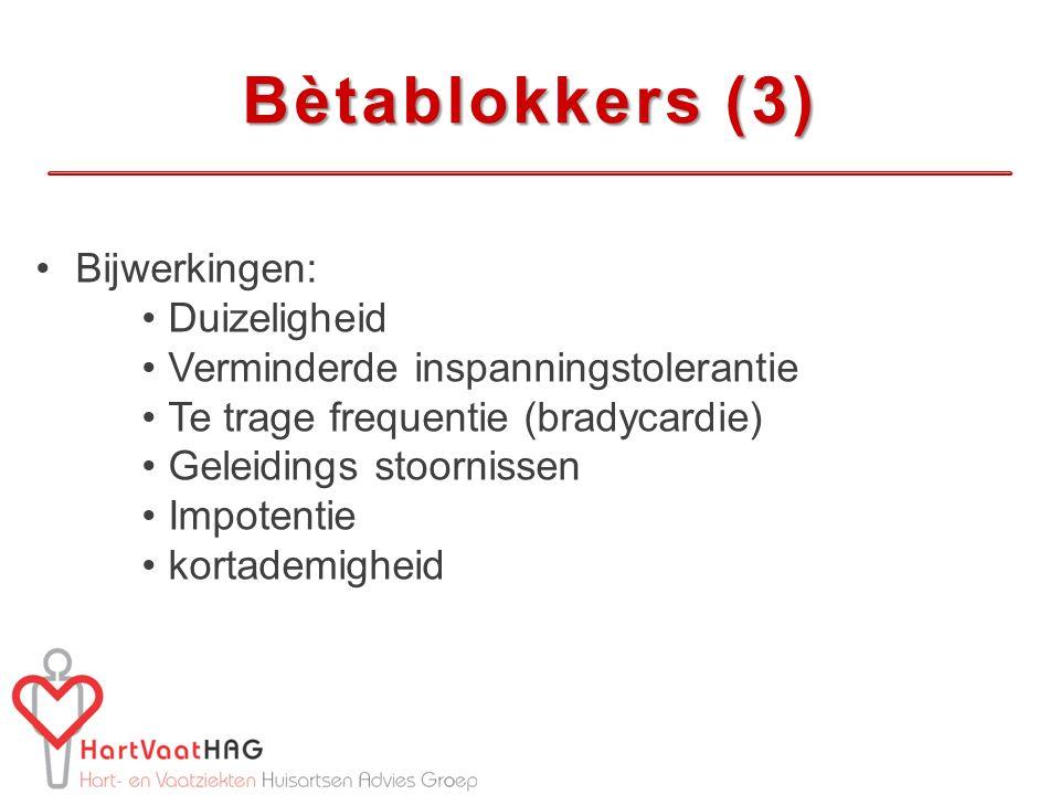 Bètablokkers (3) Bijwerkingen: Duizeligheid
