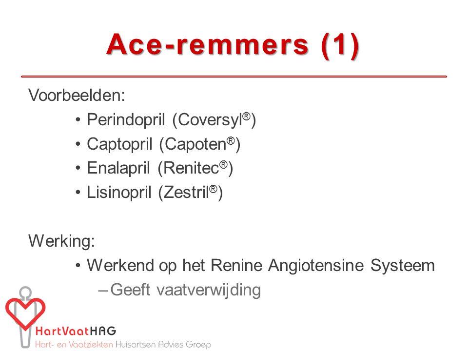 Ace-remmers (1) Voorbeelden: Perindopril (Coversyl®)
