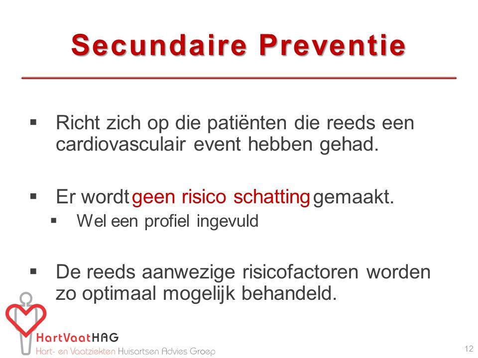 Secundaire Preventie Richt zich op die patiënten die reeds een cardiovasculair event hebben gehad. Er wordt gemaakt.