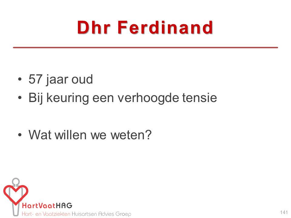 Dhr Ferdinand 57 jaar oud Bij keuring een verhoogde tensie