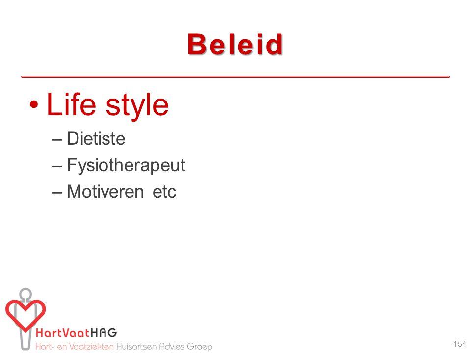 Beleid Life style Dietiste Fysiotherapeut Motiveren etc