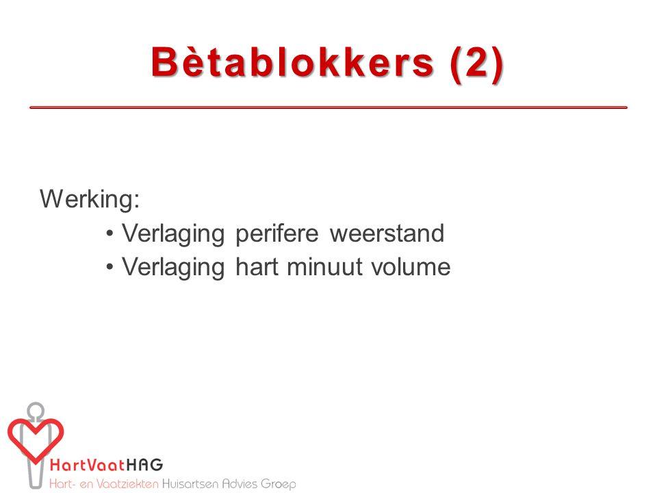 Bètablokkers (2) Werking: Verlaging perifere weerstand