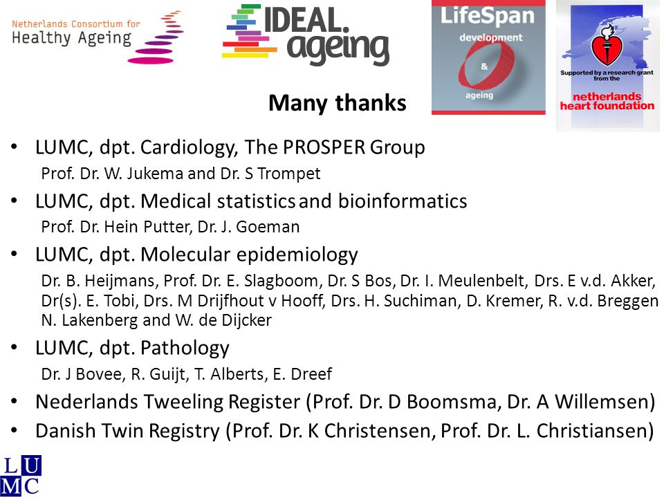 Many thanks LUMC, dpt. Cardiology, The PROSPER Group