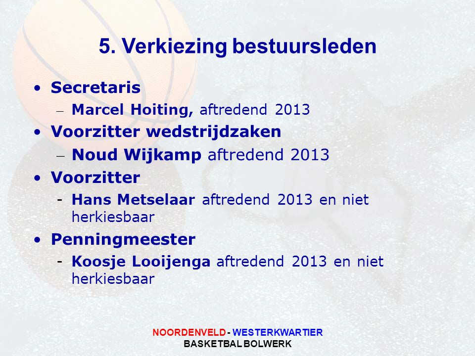 5. Verkiezing bestuursleden NOORDENVELD - WESTERKWARTIER