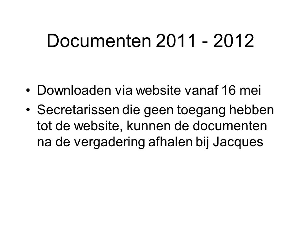 Documenten 2011 - 2012 Downloaden via website vanaf 16 mei