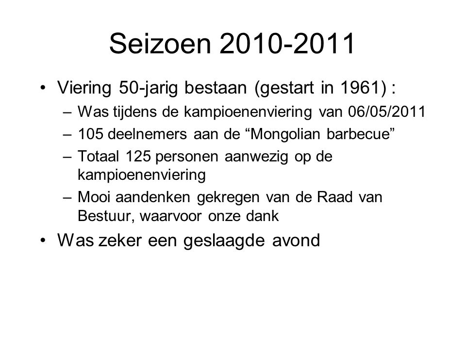 Seizoen 2010-2011 Viering 50-jarig bestaan (gestart in 1961) :