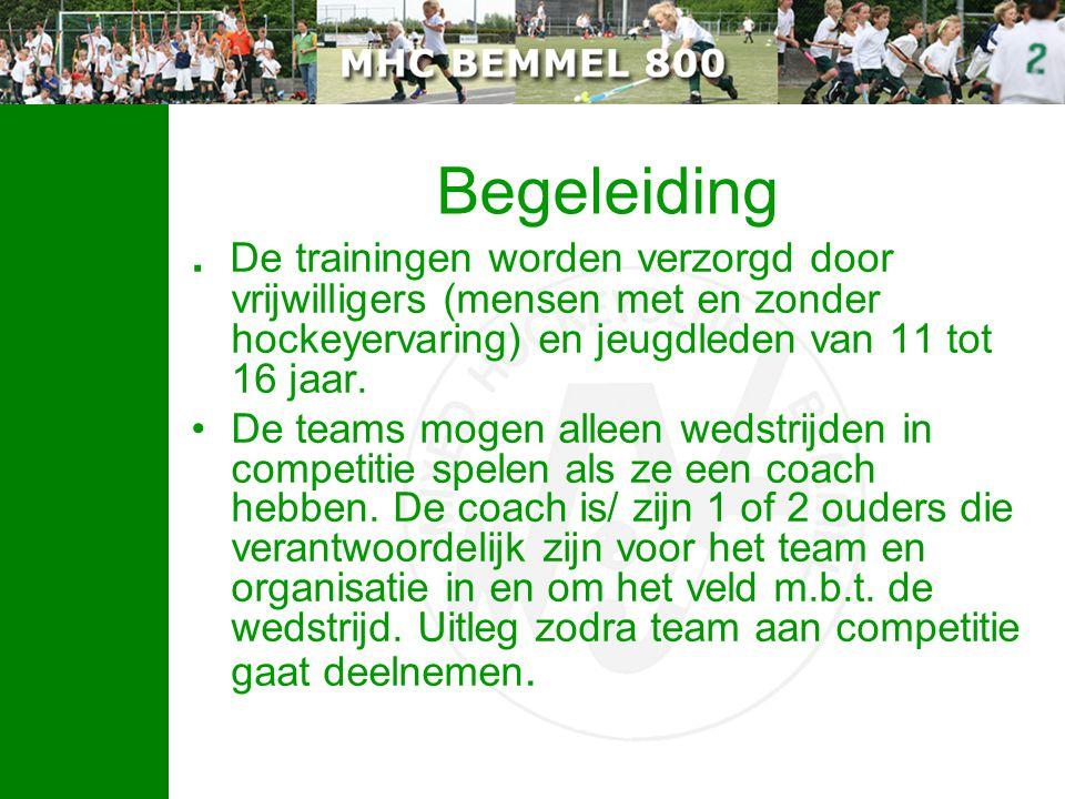 Begeleiding . De trainingen worden verzorgd door vrijwilligers (mensen met en zonder hockeyervaring) en jeugdleden van 11 tot 16 jaar.