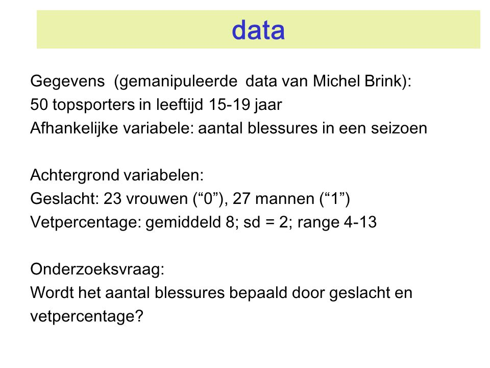 data Gegevens (gemanipuleerde data van Michel Brink):