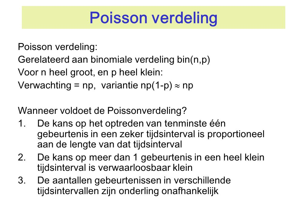 Poisson verdeling Poisson verdeling: