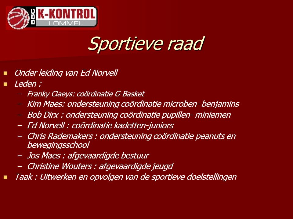Sportieve raad Onder leiding van Ed Norvell Leden :