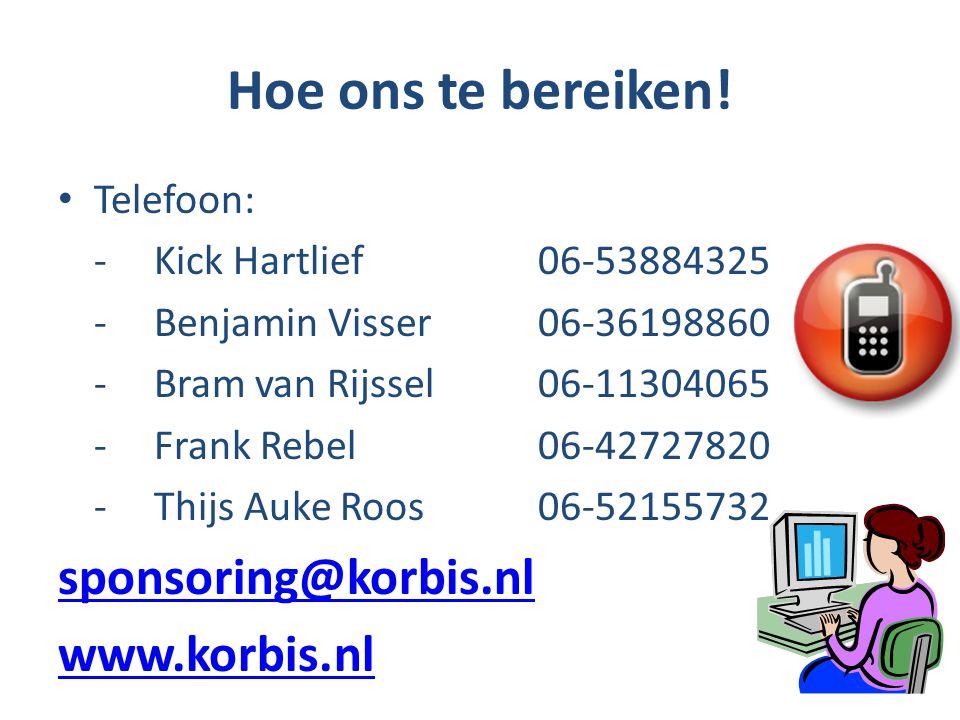 Hoe ons te bereiken! sponsoring@korbis.nl www.korbis.nl Telefoon: