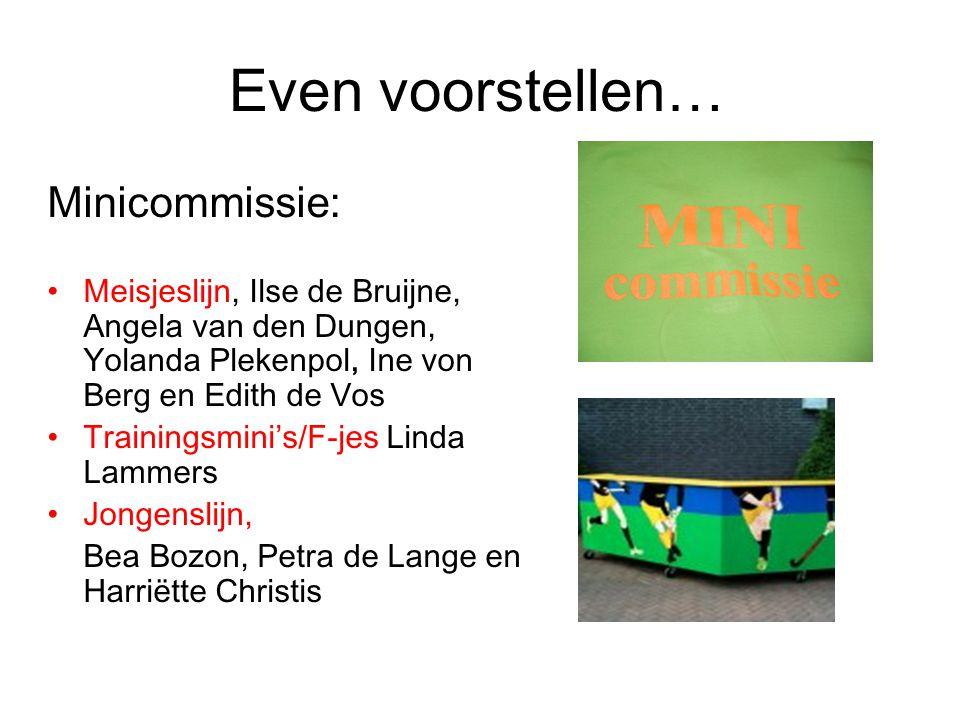 Even voorstellen… Minicommissie: