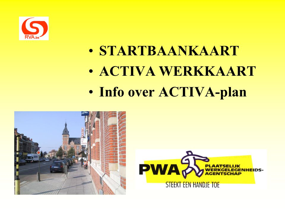 STARTBAANKAART ACTIVA WERKKAART Info over ACTIVA-plan