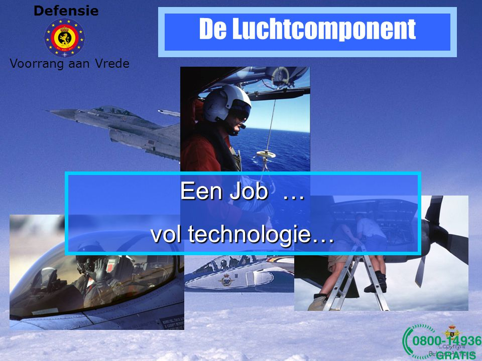 De Luchtcomponent Een Job … vol technologie… Een Job …