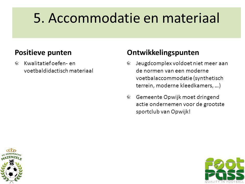 5. Accommodatie en materiaal