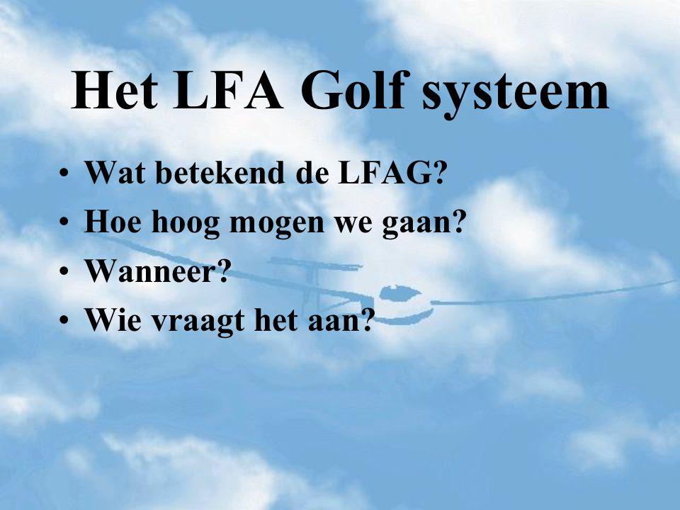 Het LFA Golf systeem Wat betekend de LFAG Hoe hoog mogen we gaan