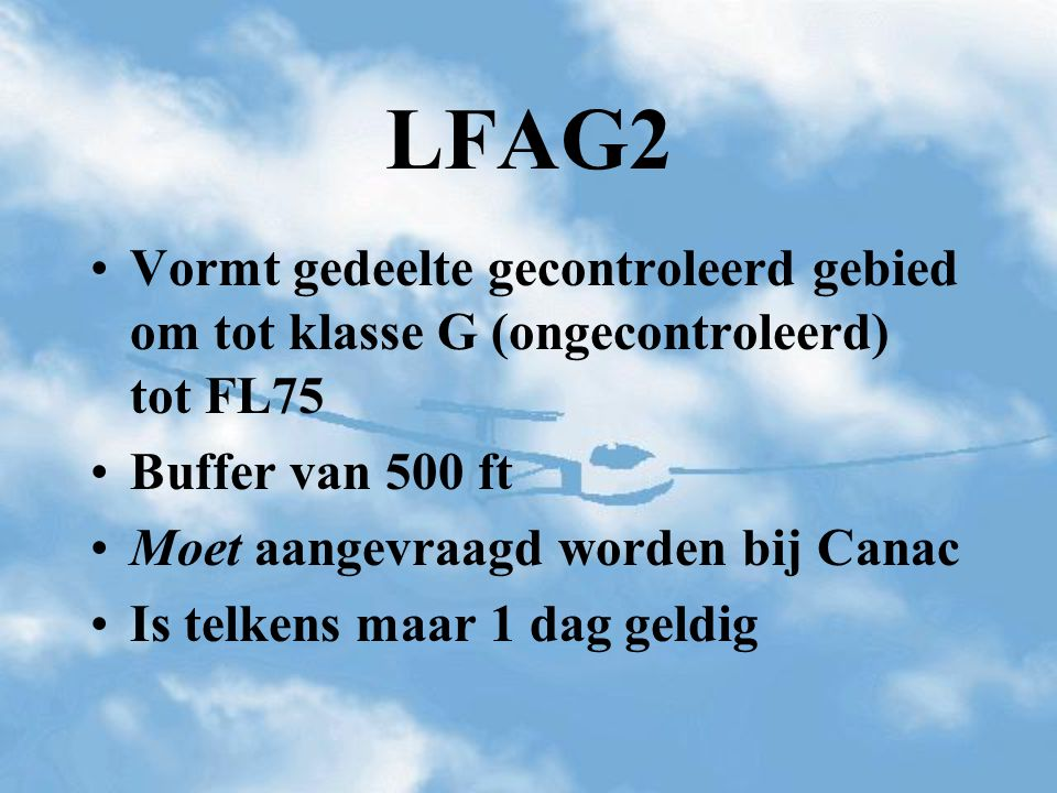 LFAG2 Vormt gedeelte gecontroleerd gebied om tot klasse G (ongecontroleerd) tot FL75. Buffer van 500 ft.