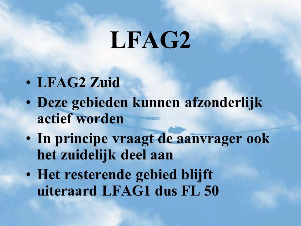 LFAG2 LFAG2 Zuid Deze gebieden kunnen afzonderlijk actief worden
