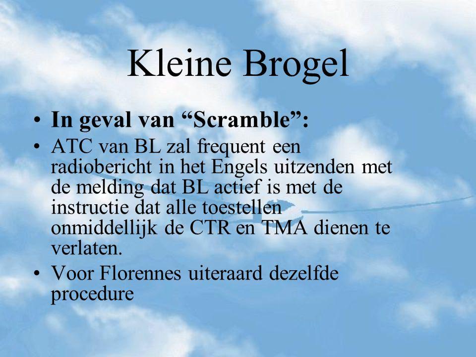 Kleine Brogel In geval van Scramble :