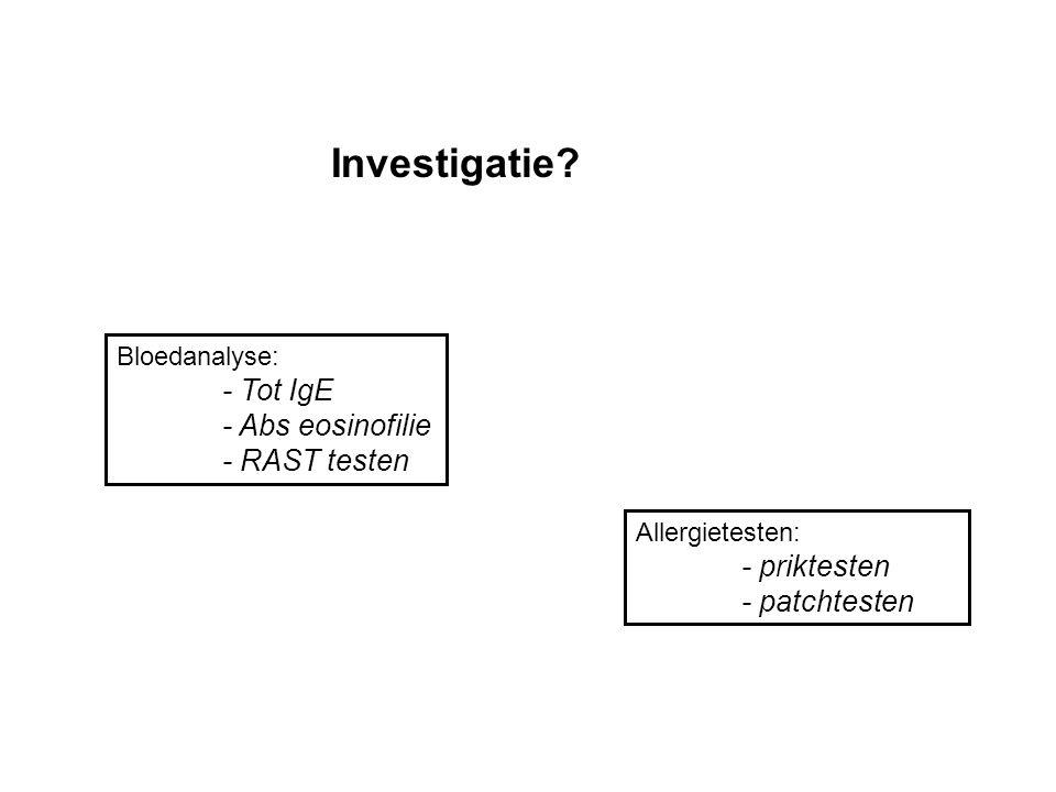 Investigatie - Tot IgE - Abs eosinofilie - RAST testen - priktesten