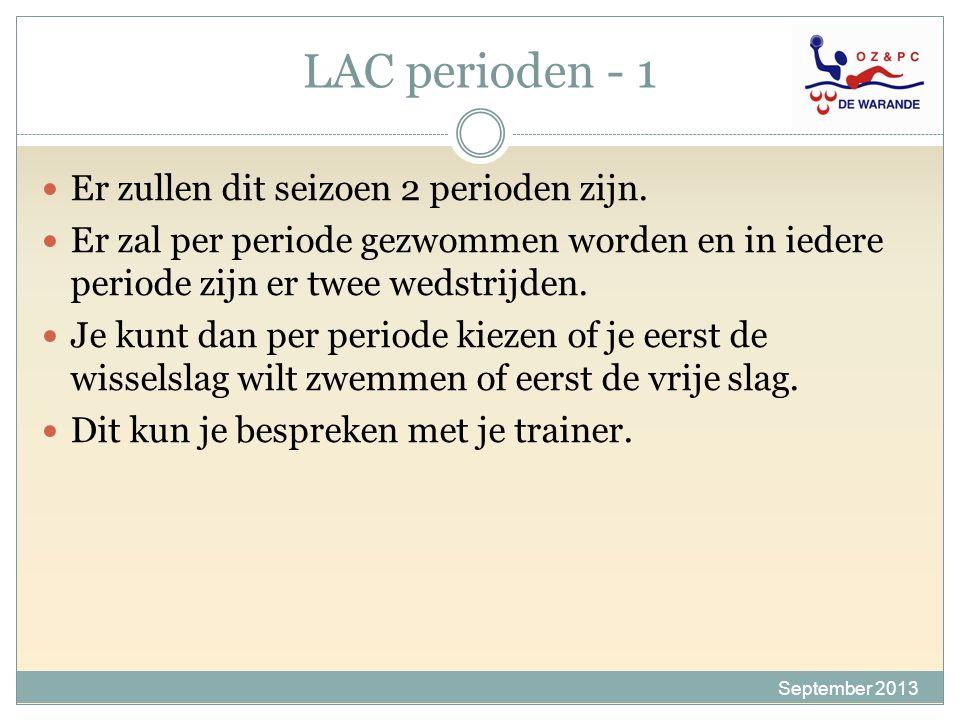 LAC perioden - 1 Er zullen dit seizoen 2 perioden zijn.