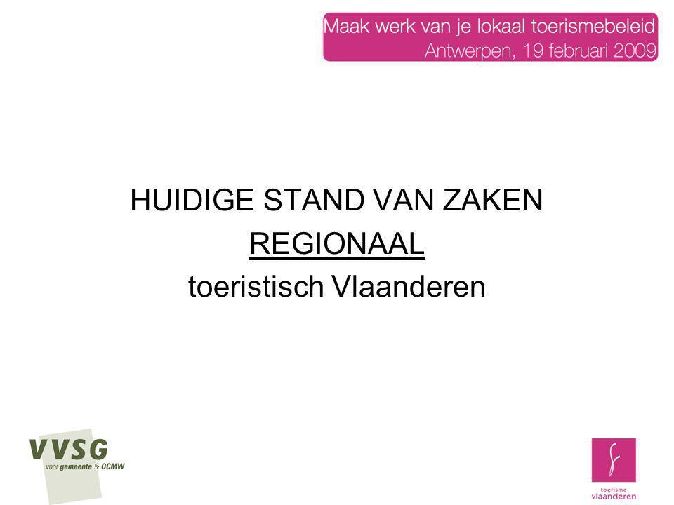 HUIDIGE STAND VAN ZAKEN REGIONAAL toeristisch Vlaanderen