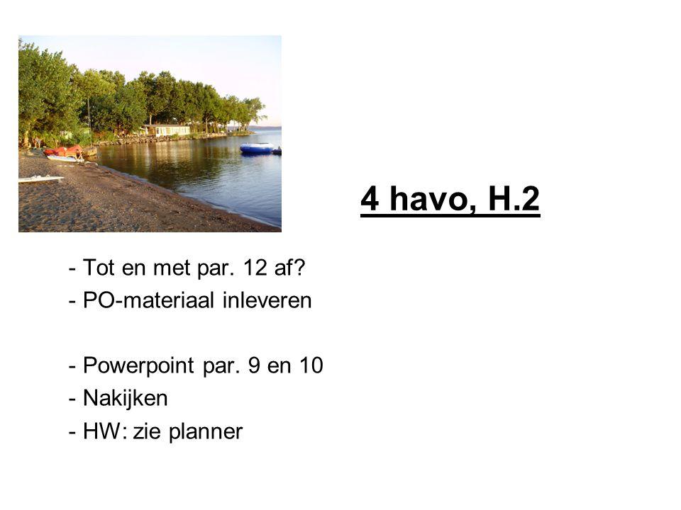 4 havo, H.2 Tot en met par. 12 af PO-materiaal inleveren