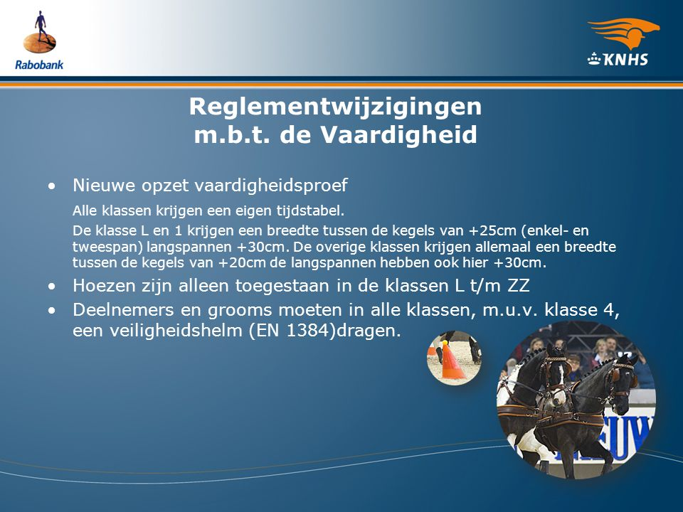 Reglementwijzigingen m.b.t. de Vaardigheid