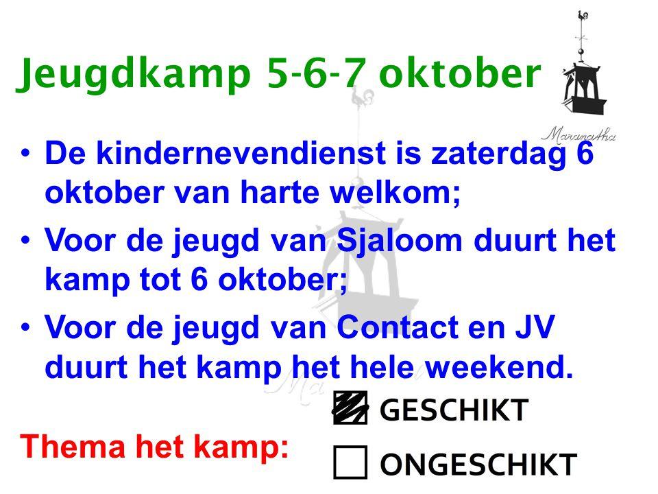 02-09-12 09/02/12. Jeugdkamp 5-6-7 oktober. De kindernevendienst is zaterdag 6 oktober van harte welkom;