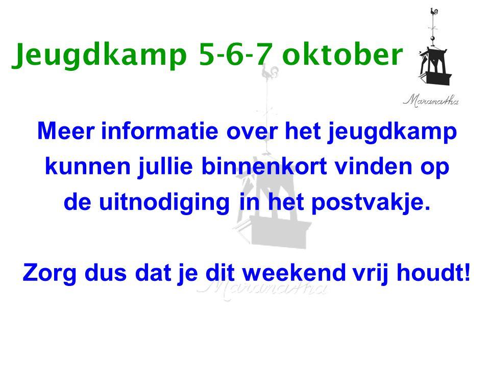 Jeugdkamp 5-6-7 oktober Meer informatie over het jeugdkamp