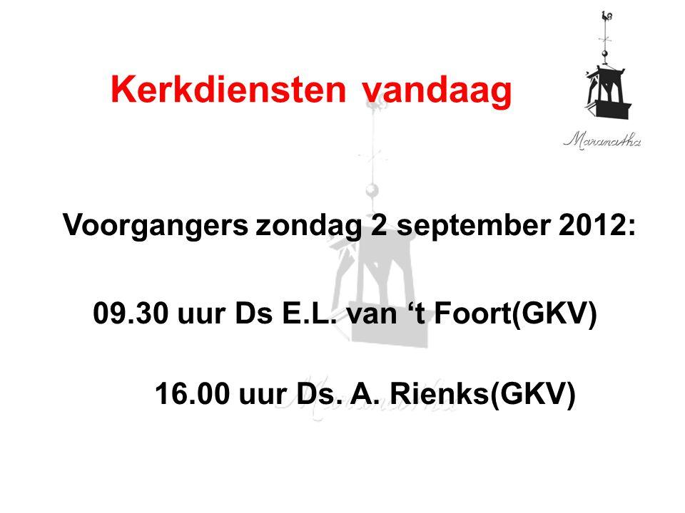 Kerkdiensten vandaag Voorgangers zondag 2 september 2012: