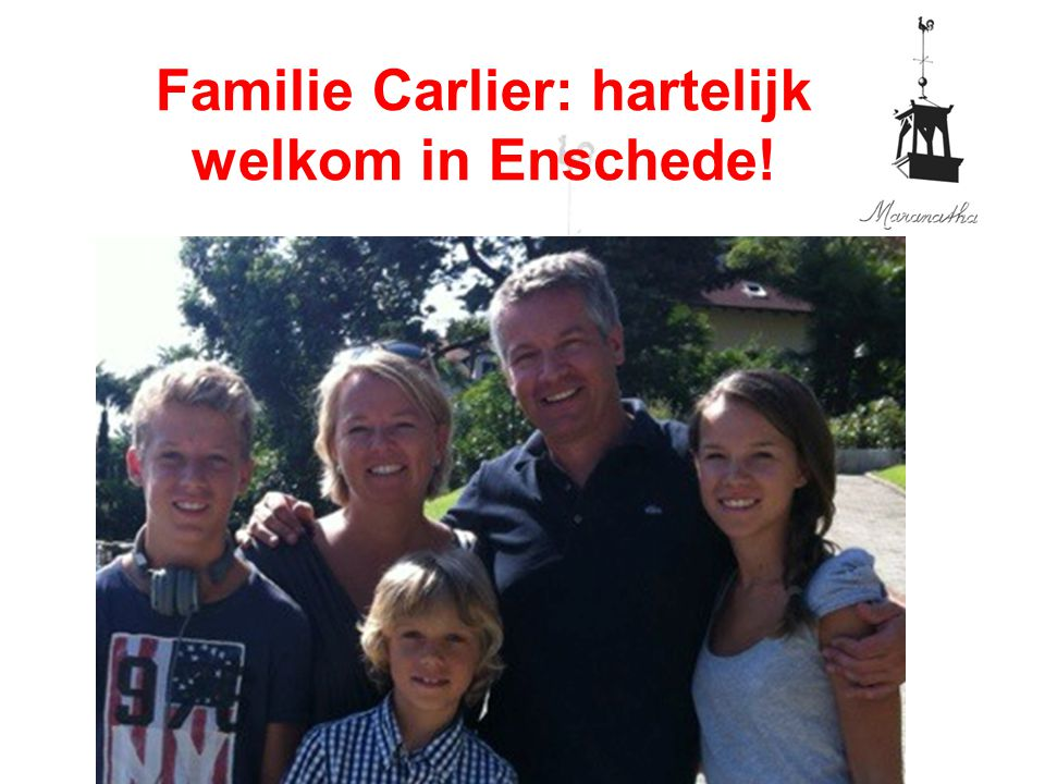 Familie Carlier: hartelijk welkom in Enschede!
