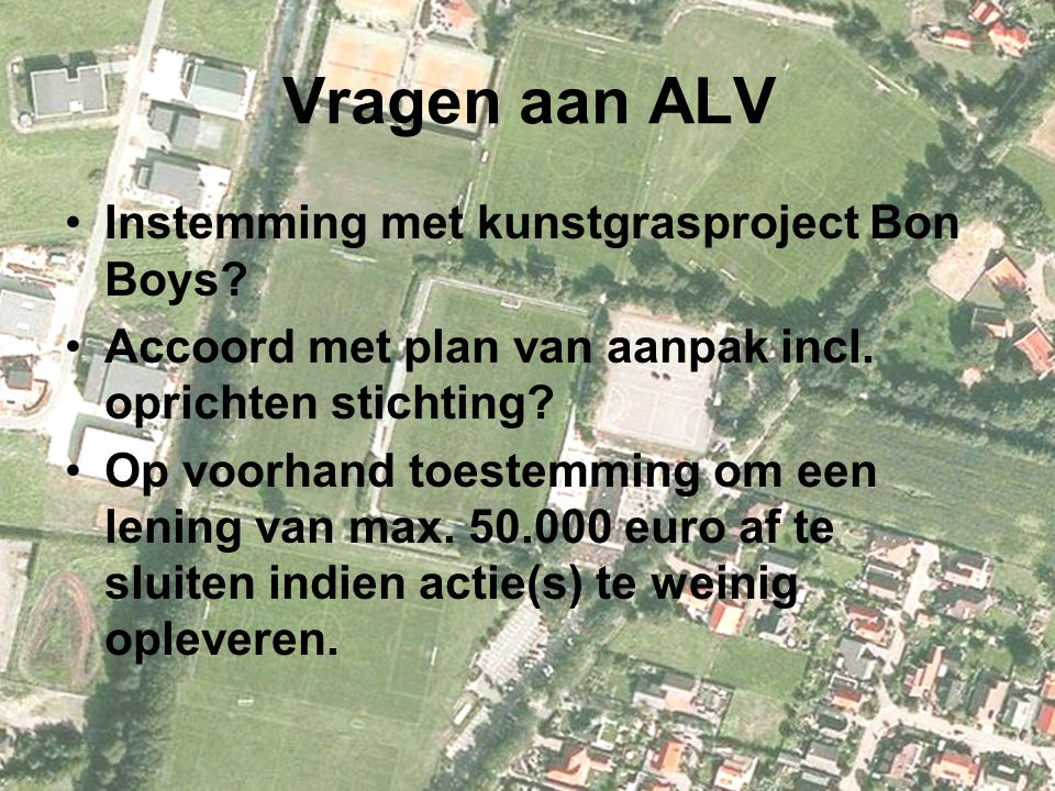 Vragen aan ALV Instemming met kunstgrasproject Bon Boys