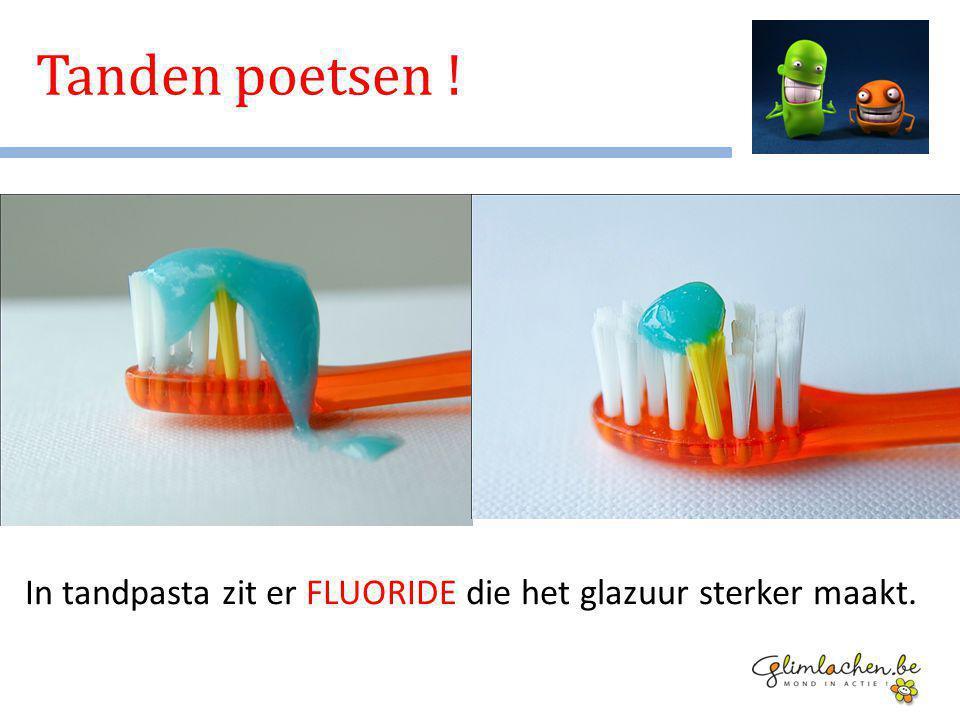 Tanden poetsen ! In tandpasta zit er FLUORIDE die het glazuur sterker maakt.