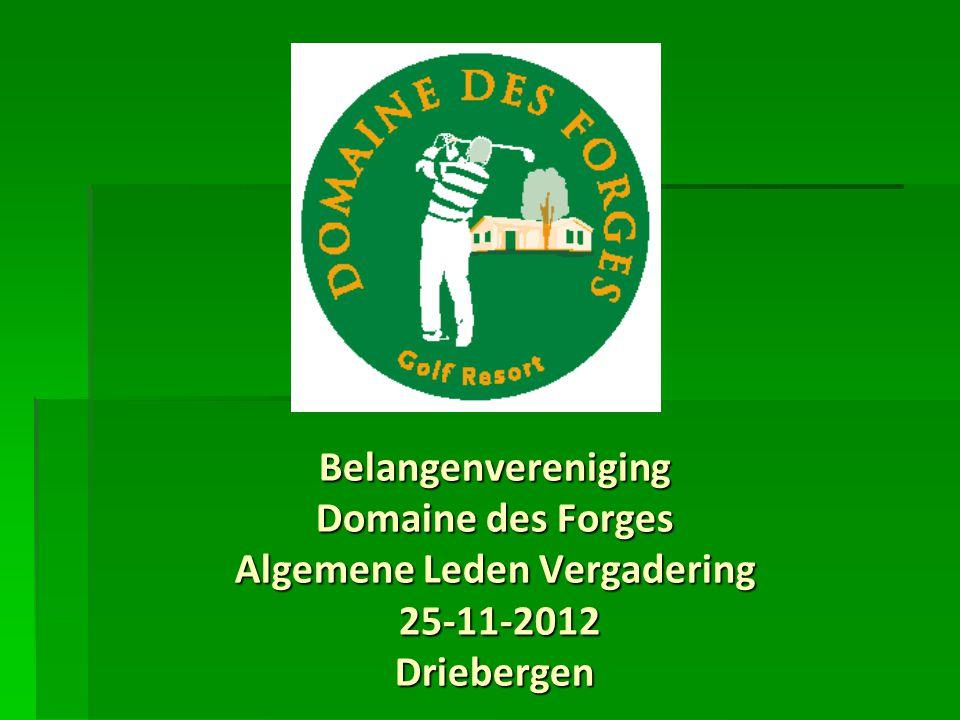 Belangenvereniging Domaine des Forges Algemene Leden Vergadering 25-11-2012 Driebergen