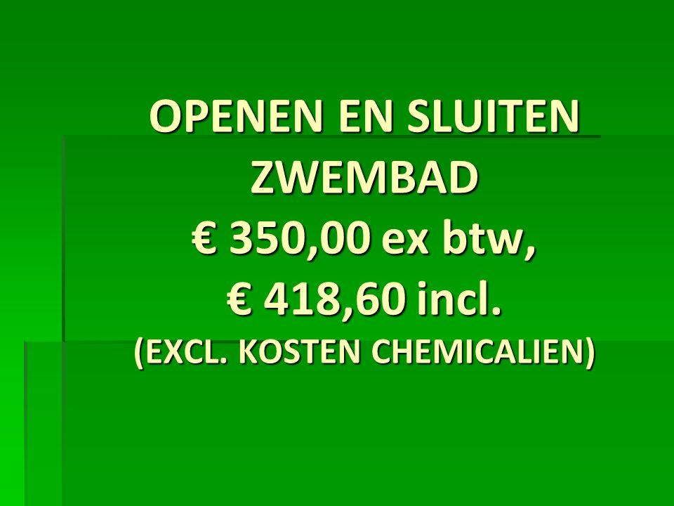OPENEN EN SLUITEN ZWEMBAD € 350,00 ex btw, € 418,60 incl. (EXCL