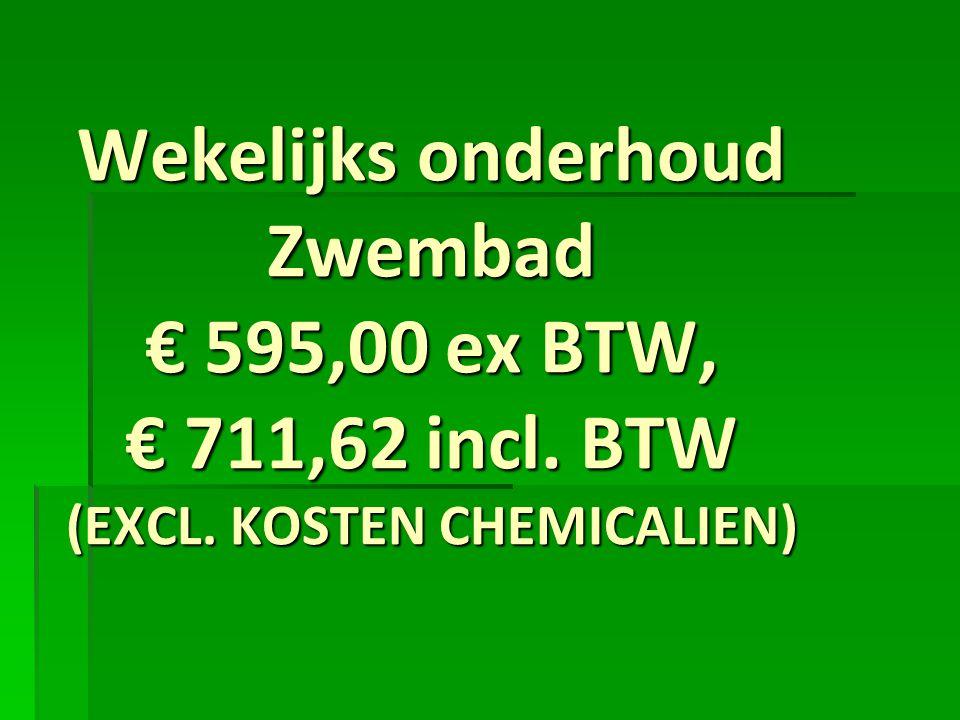 Wekelijks onderhoud Zwembad € 595,00 ex BTW, € 711,62 incl. BTW (EXCL