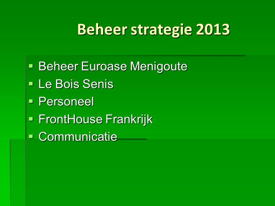 Beheer strategie 2013 Beheer Euroase Menigoute Le Bois Senis Personeel
