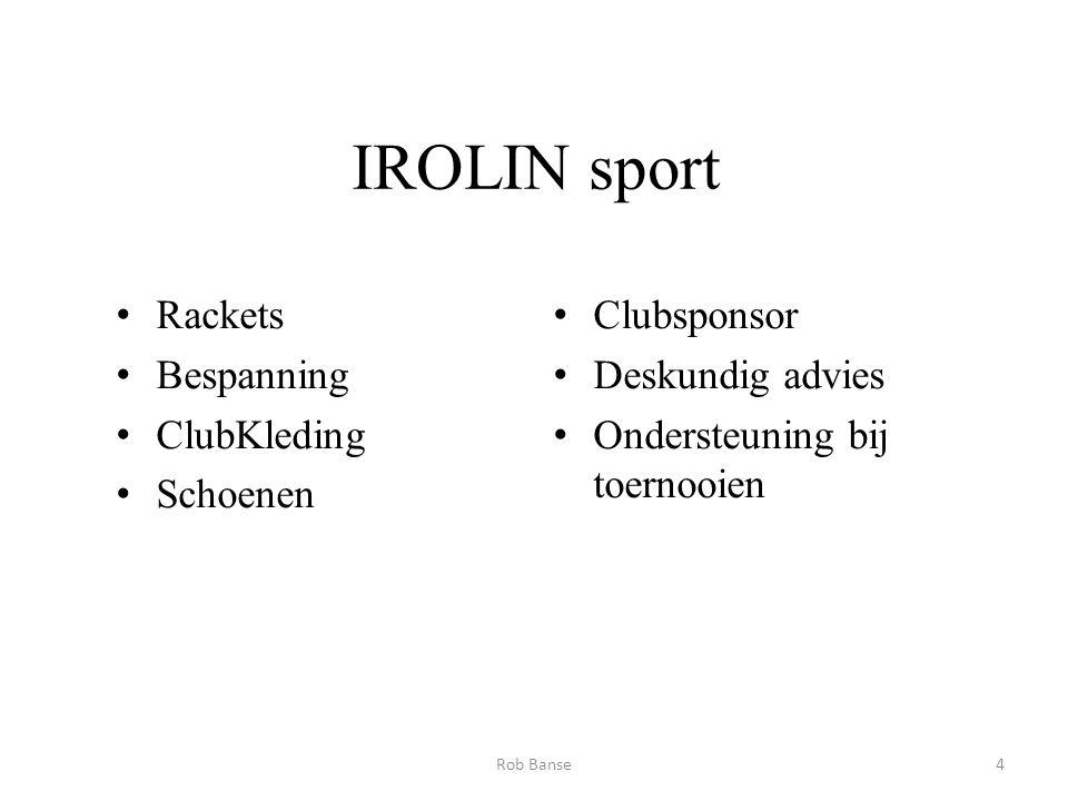 IROLIN sport Rackets Bespanning ClubKleding Schoenen Clubsponsor