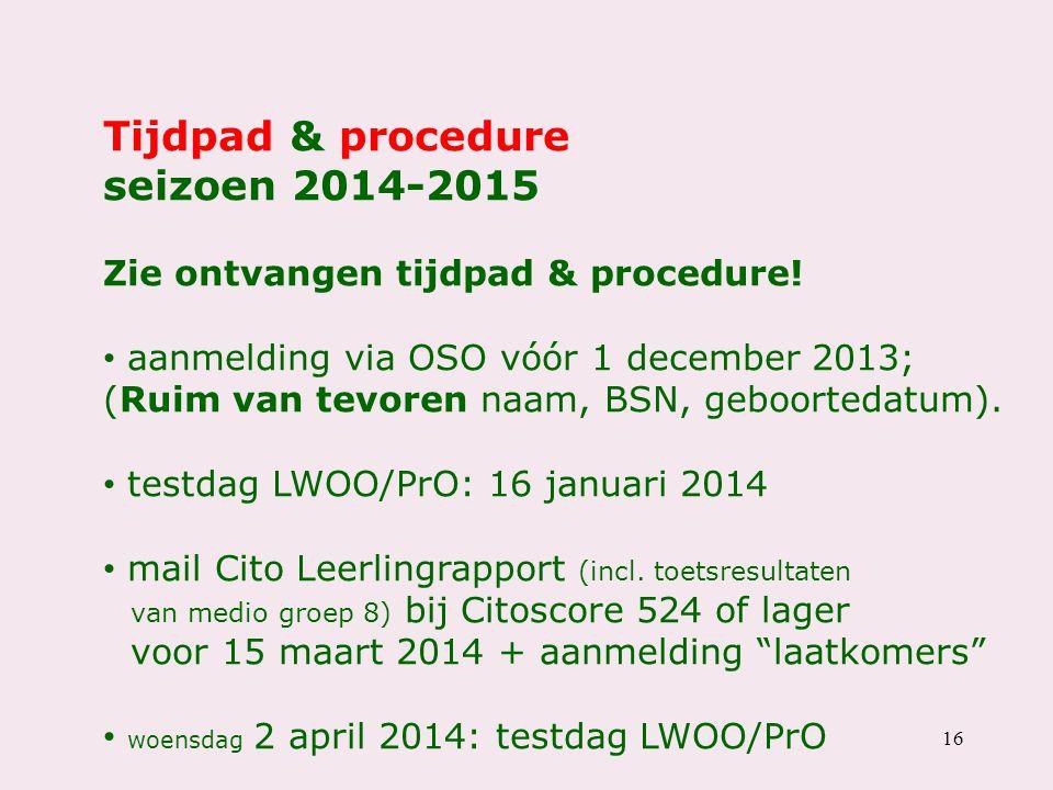 Tijdpad & procedure seizoen 2014-2015