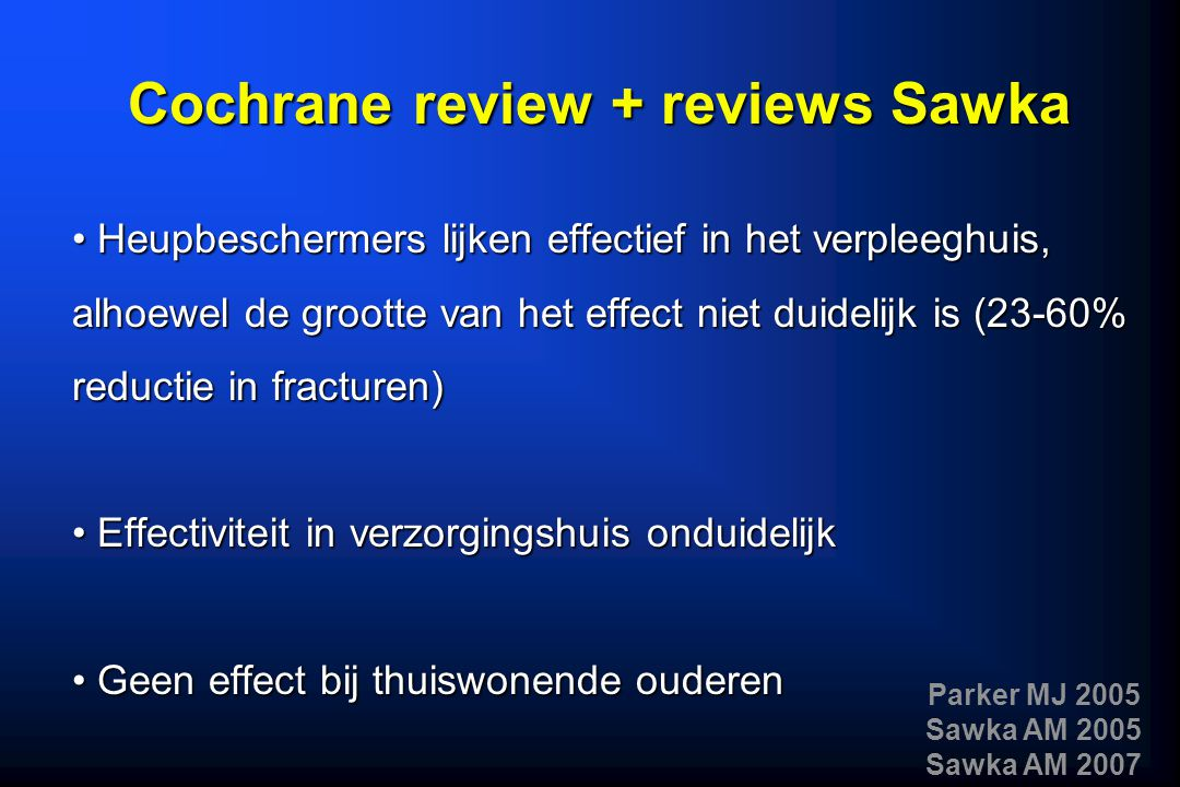 Cochrane review + reviews Sawka
