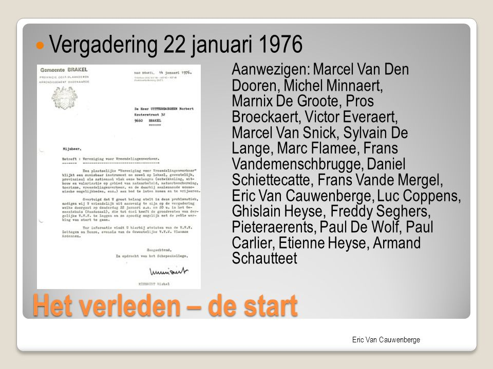 Het verleden – de start Vergadering 22 januari 1976