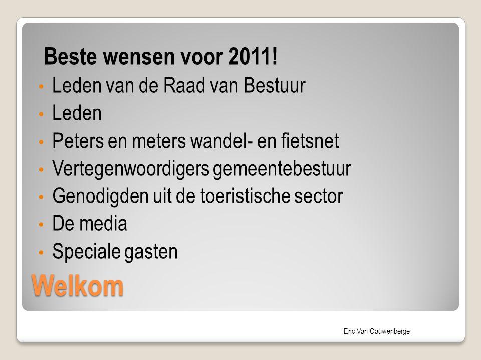 Welkom Beste wensen voor 2011! Leden van de Raad van Bestuur Leden