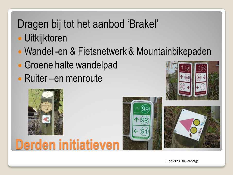 Derden initiatieven Dragen bij tot het aanbod 'Brakel' Uitkijktoren