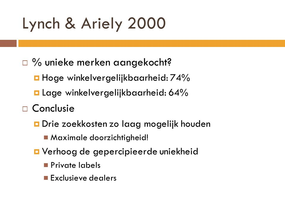 Lynch & Ariely 2000 % unieke merken aangekocht Conclusie