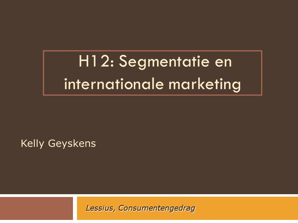 H12: Segmentatie en internationale marketing