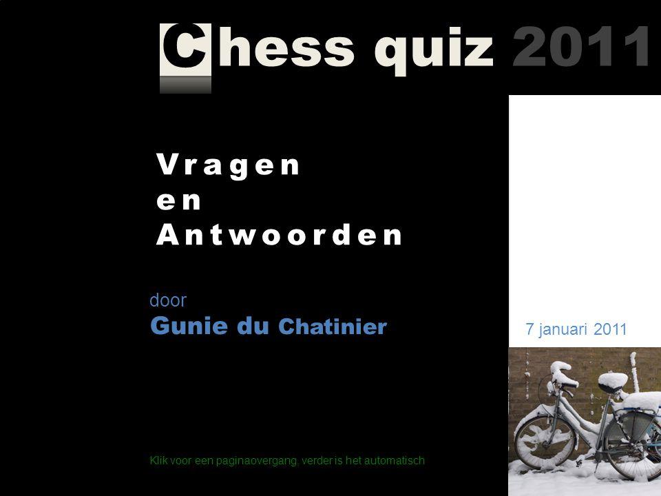 Vragen en Antwoorden Gunie du Chatinier door 7 januari 2011