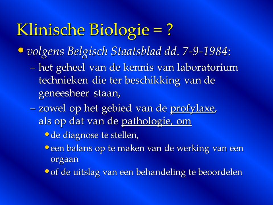 Klinische Biologie = volgens Belgisch Staatsblad dd. 7-9-1984: